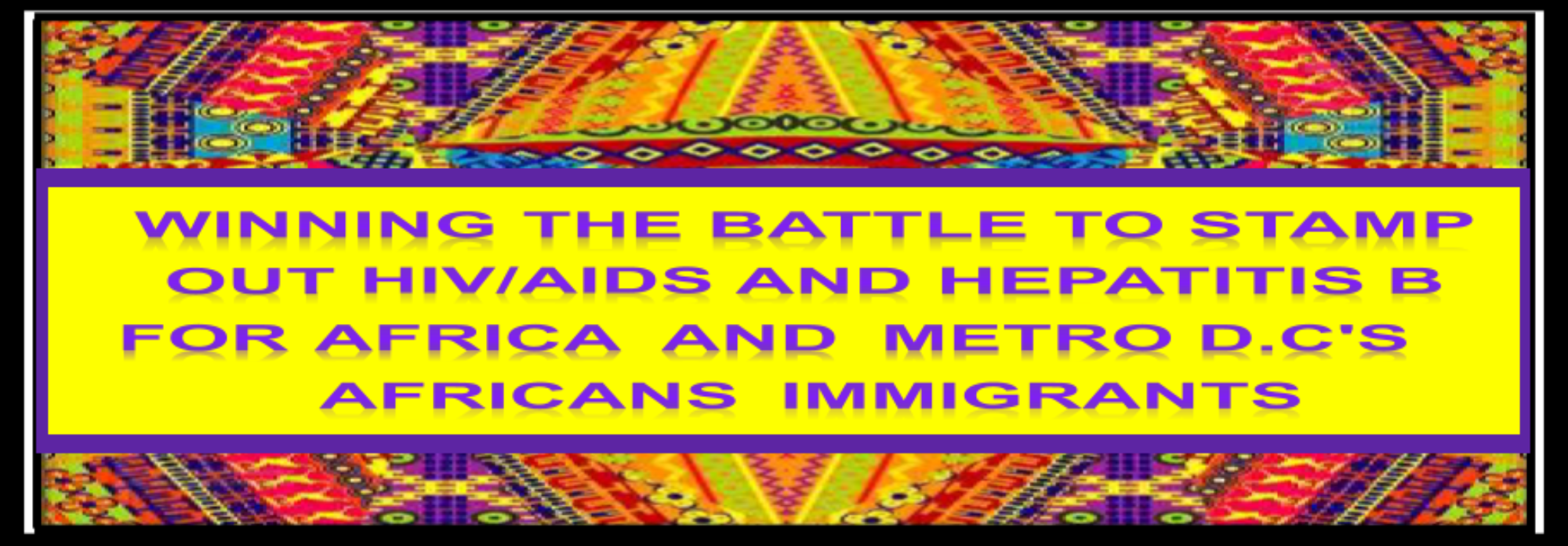 Winning the battle to stamp out HIV/AIDS and hepatitis B for DC's African Immigrants